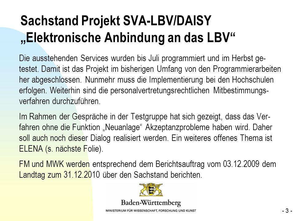 Sachstand Projekt SVA-LBV/DAISY Elektronische Anbindung an das LBV Die ausstehenden Services wurden bis Juli programmiert und im Herbst ge- testet. Da