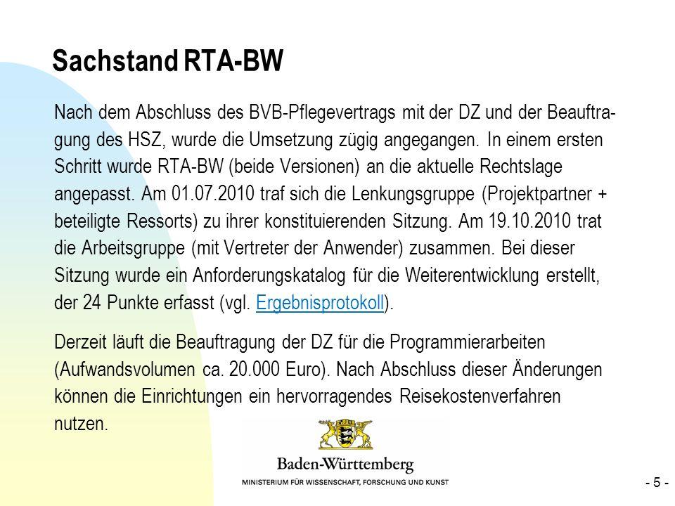 Sachstand RTA-BW Nach dem Abschluss des BVB-Pflegevertrags mit der DZ und der Beauftra- gung des HSZ, wurde die Umsetzung zügig angegangen. In einem e