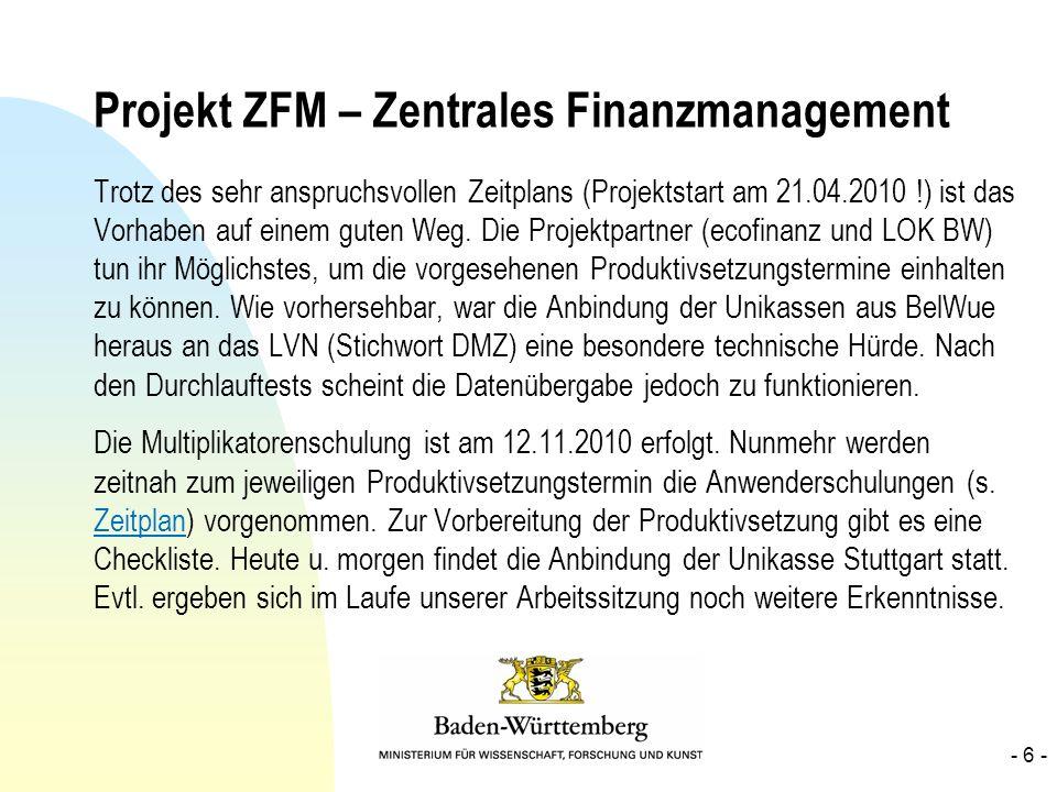 Projekt ZFM – Zentrales Finanzmanagement Trotz des sehr anspruchsvollen Zeitplans (Projektstart am 21.04.2010 !) ist das Vorhaben auf einem guten Weg.