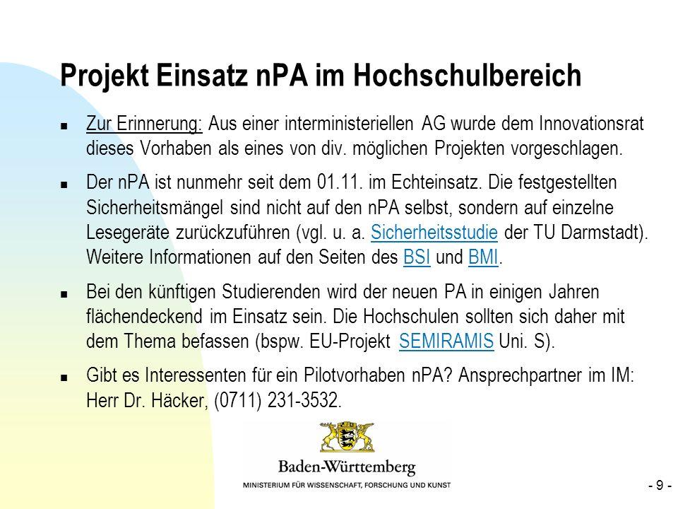 Projekt Einsatz nPA im Hochschulbereich n Zur Erinnerung: Aus einer interministeriellen AG wurde dem Innovationsrat dieses Vorhaben als eines von div.