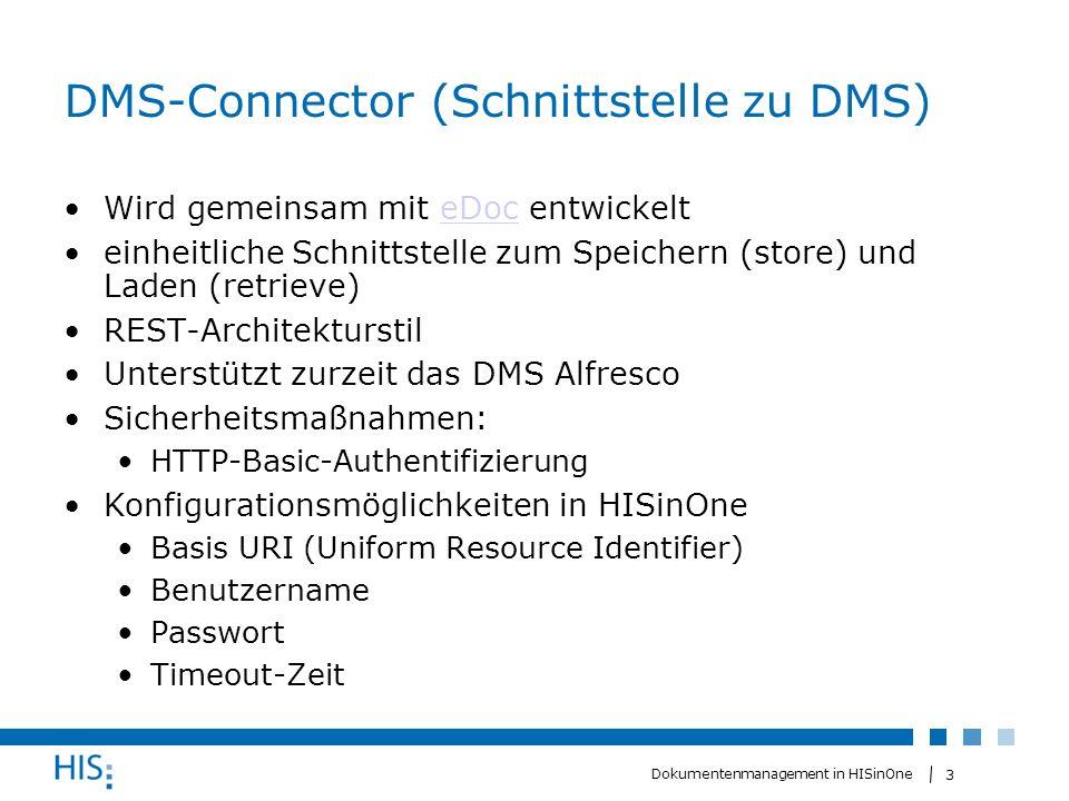3 Dokumentenmanagement in HISinOne DMS-Connector (Schnittstelle zu DMS) Wird gemeinsam mit eDoc entwickelteDoc einheitliche Schnittstelle zum Speicher