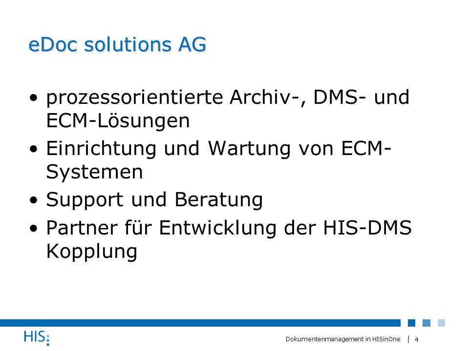 5 Dokumentenmanagement in HISinOne Schnittstelle des DMS-Connectors store_document Übergabe: Dokumenteninhalt (Binärdaten), mime_type, his_object_id (guid), his_object_type, his_category Rückgabe: external_dms_identifier retrieve_document Übergabe: external_dms_identifier Rückgabe: Dokumenteninhalt (Binärdaten) Bedingung: retrieve_document(store_document(x, a, b, c, d)) = x