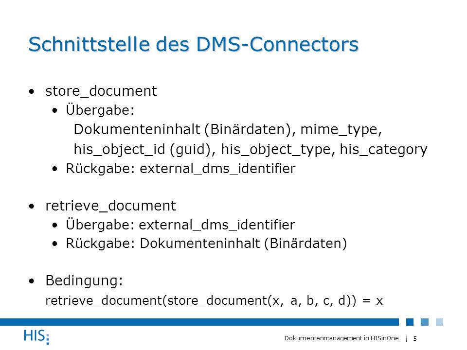 5 Dokumentenmanagement in HISinOne Schnittstelle des DMS-Connectors store_document Übergabe: Dokumenteninhalt (Binärdaten), mime_type, his_object_id (