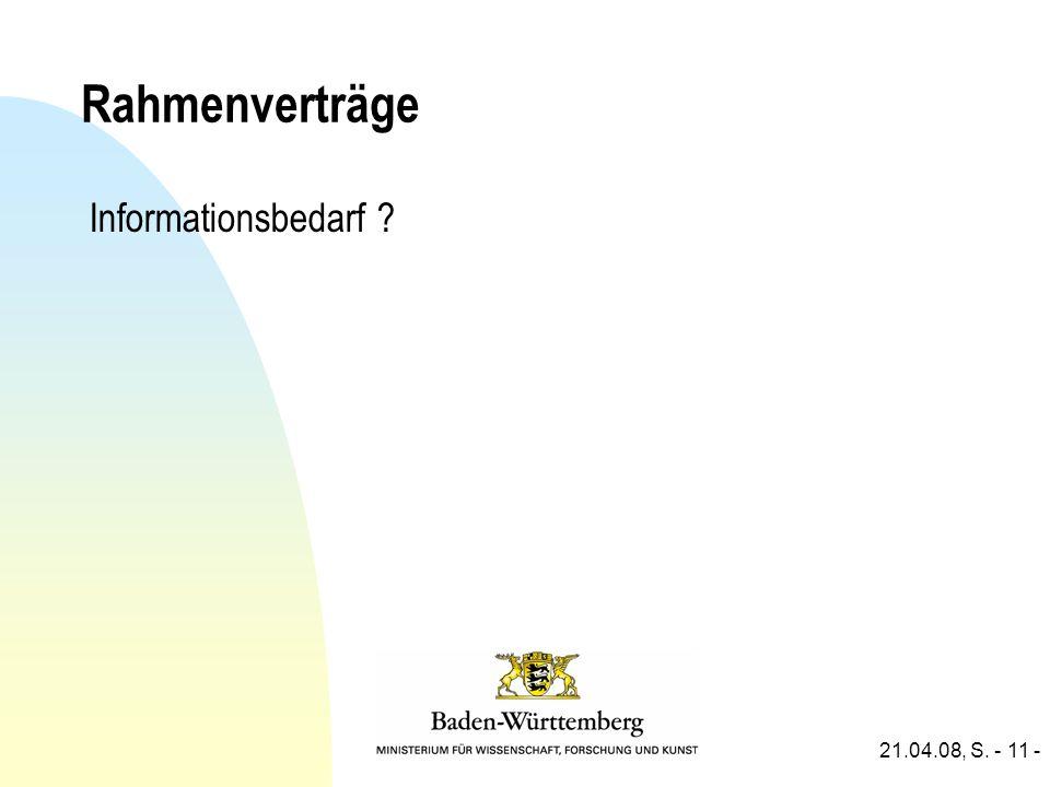 21.04.08, S. - 11 - Rahmenverträge Informationsbedarf ?