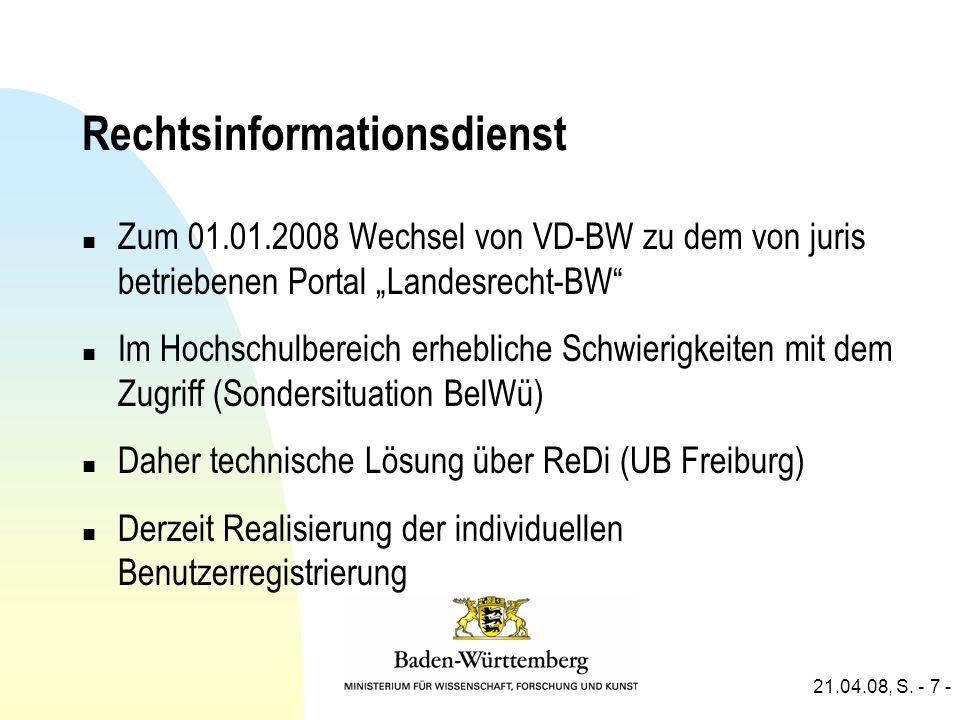 21.04.08, S. - 7 - Rechtsinformationsdienst n Zum 01.01.2008 Wechsel von VD-BW zu dem von juris betriebenen Portal Landesrecht-BW n Im Hochschulbereic