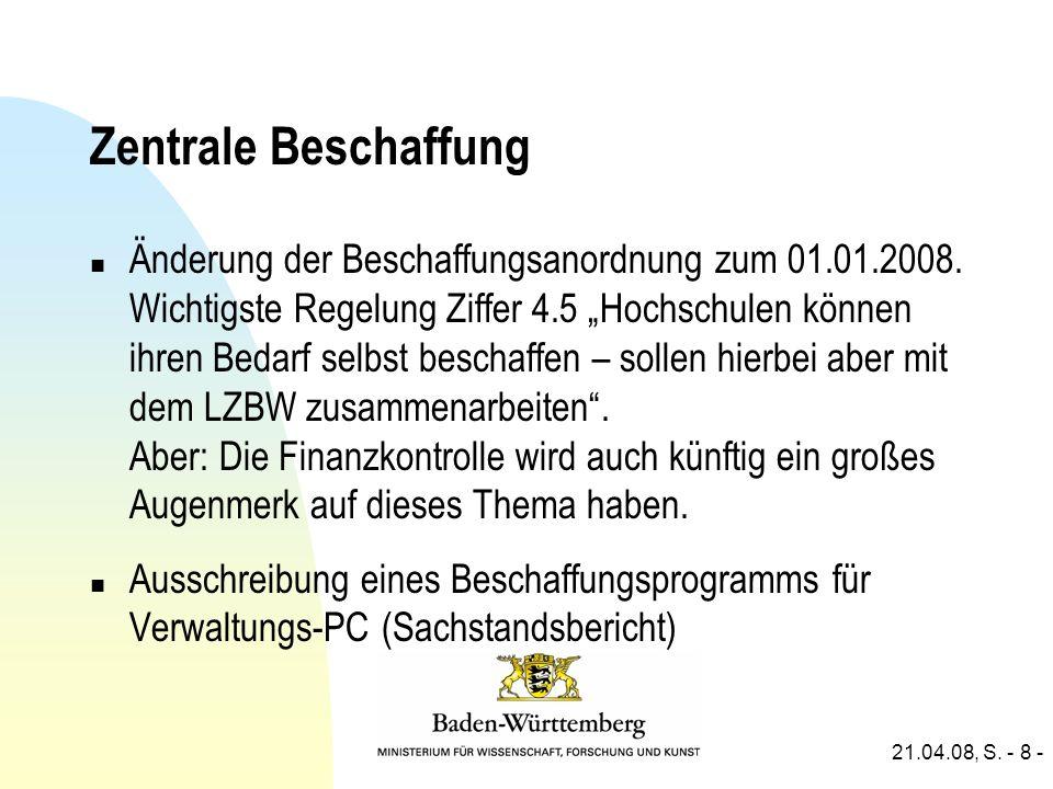 21.04.08, S. - 8 - Zentrale Beschaffung n Änderung der Beschaffungsanordnung zum 01.01.2008.