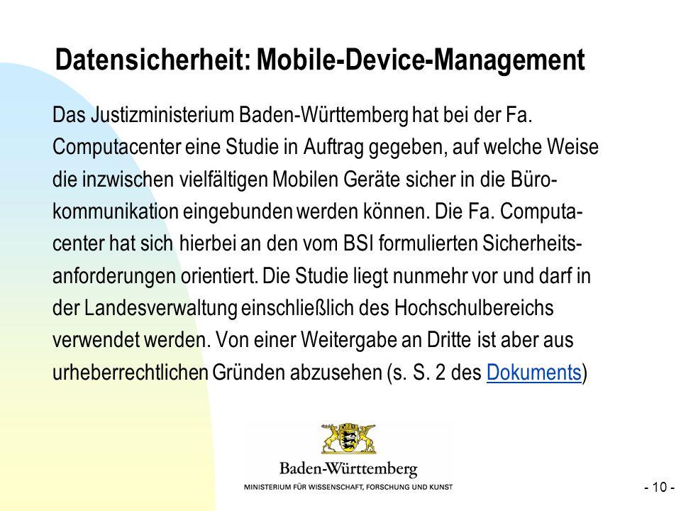 Datensicherheit: Mobile-Device-Management Das Justizministerium Baden-Württemberg hat bei der Fa. Computacenter eine Studie in Auftrag gegeben, auf we