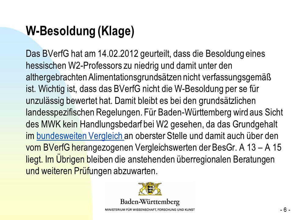 W-Besoldung (Klage) Das BVerfG hat am 14.02.2012 geurteilt, dass die Besoldung eines hessischen W2-Professors zu niedrig und damit unter den althergeb