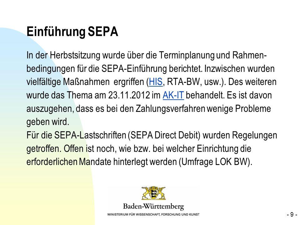 Einführung SEPA In der Herbstsitzung wurde über die Terminplanung und Rahmen- bedingungen für die SEPA-Einführung berichtet. Inzwischen wurden vielfäl