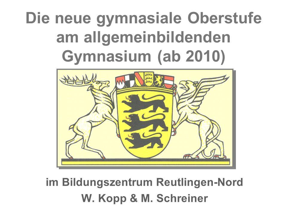 Die neue gymnasiale Oberstufe am allgemeinbildenden Gymnasium (ab 2010) im Bildungszentrum Reutlingen-Nord W.
