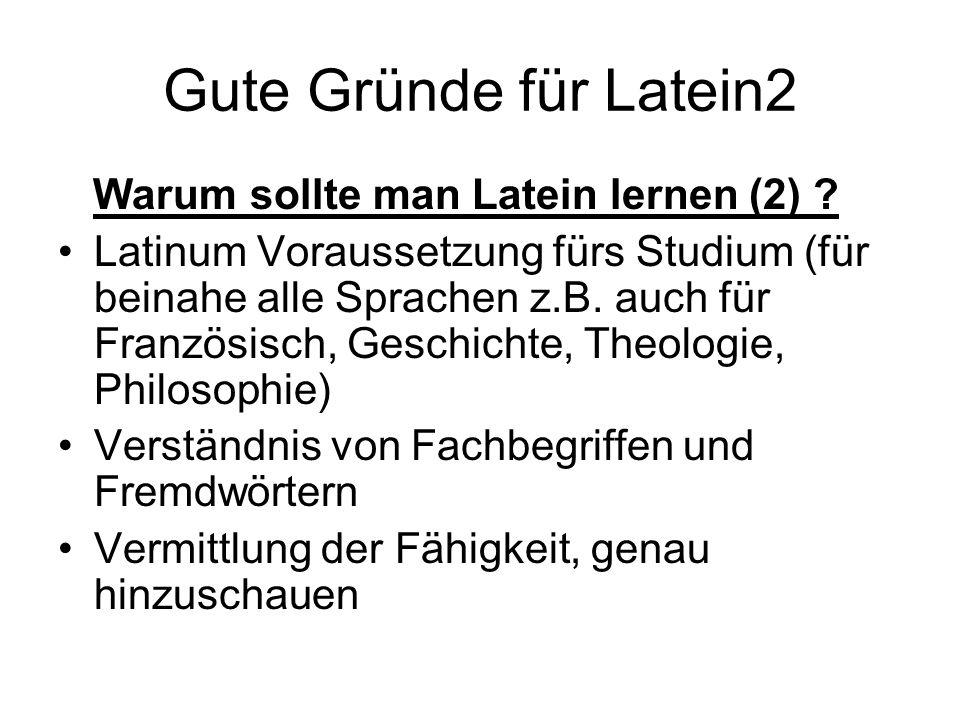 Gute Gründe für Latein2 Warum sollte man Latein lernen (2) .