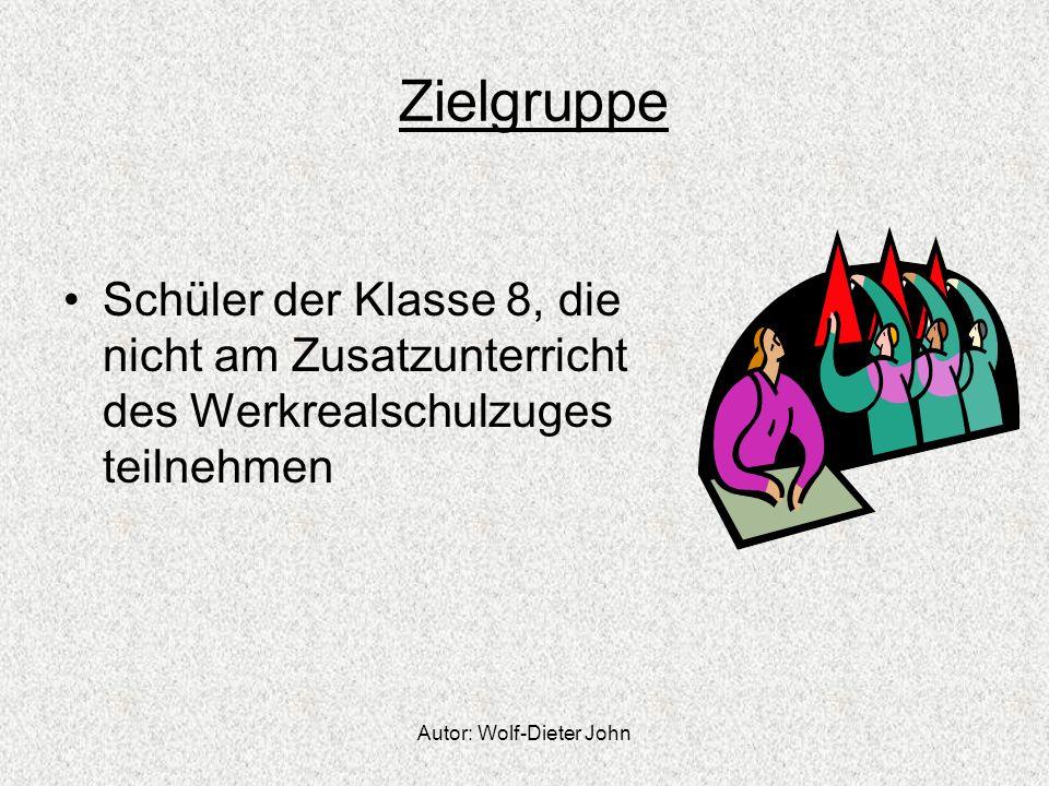 Autor: Wolf-Dieter John Zielgruppe Schüler der Klasse 8, die nicht am Zusatzunterricht des Werkrealschulzuges teilnehmen