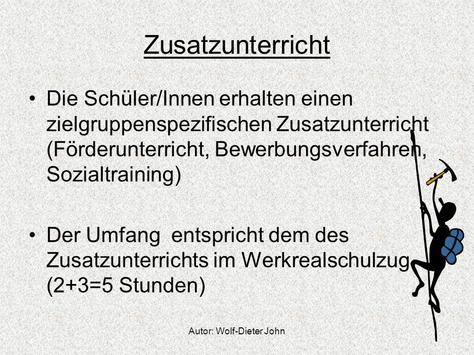 Autor: Wolf-Dieter John Zusatzunterricht Die Schüler/Innen erhalten einen zielgruppenspezifischen Zusatzunterricht (Förderunterricht, Bewerbungsverfah