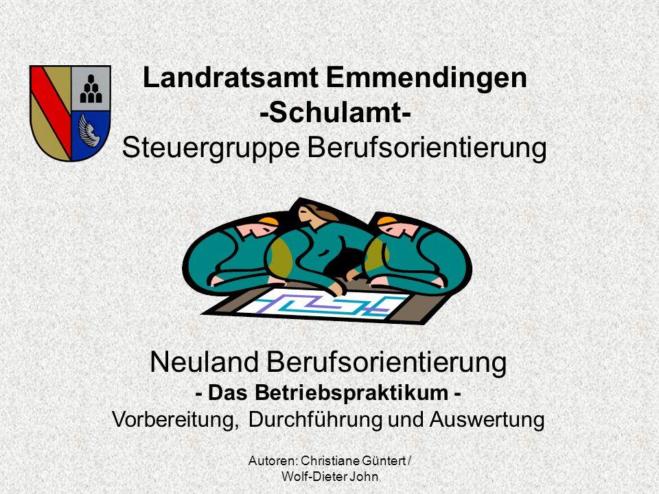 Autoren: Christiane Güntert / Wolf-Dieter John Landratsamt Emmendingen -Schulamt- Steuergruppe Berufsorientierung Neuland Berufsorientierung - Das Bet