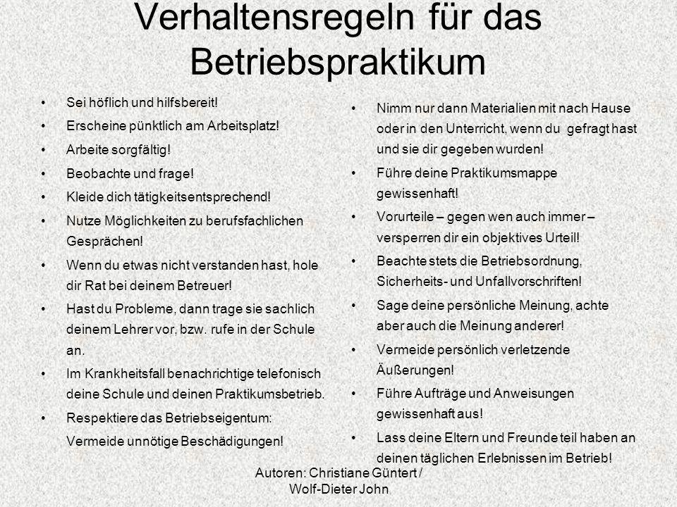 Autoren: Christiane Güntert / Wolf-Dieter John Checkliste für Lehrkräfte Alle Adressen und Telefonnummern der Betriebe vorhanden .