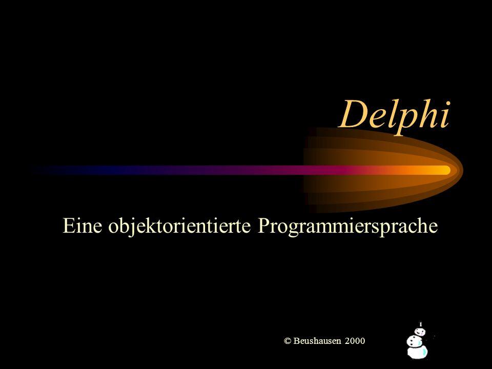 Delphi Eine objektorientierte Programmiersprache © Beushausen 2000