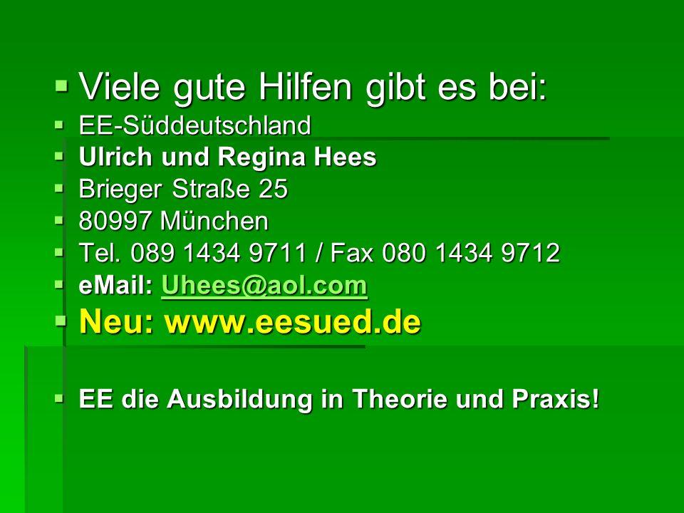 Viele gute Hilfen gibt es bei: Viele gute Hilfen gibt es bei: EE-Süddeutschland EE-Süddeutschland Ulrich und Regina Hees Ulrich und Regina Hees Briege