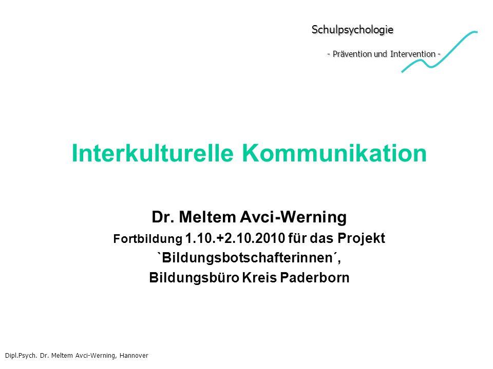 Schulpsychologie - Prävention und Intervention - Schulpsychologie - Prävention und Intervention - Interkulturelle Kommunikation Dr. Meltem Avci-Wernin