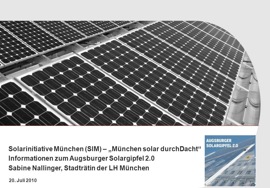 K.GROUP 20. Juli 2010 Solarinitiative München (SIM) – München solar durchDacht Informationen zum Augsburger Solargipfel 2.0 Sabine Nallinger, Stadträt