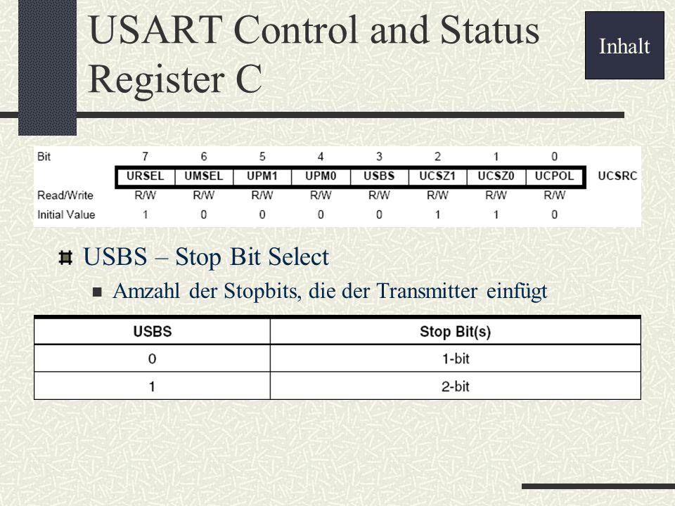 USART Control and Status Register C USBS – Stop Bit Select Amzahl der Stopbits, die der Transmitter einfügt Inhalt