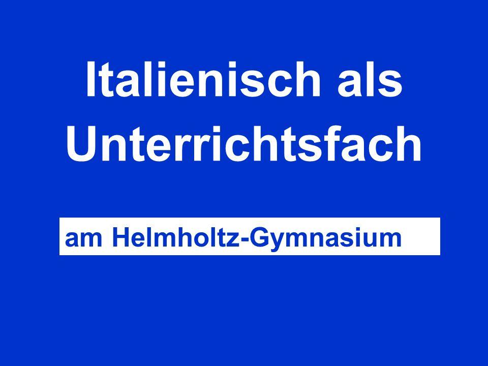 Italienisch als Unterrichtsfach am Helmholtz-Gymnasium