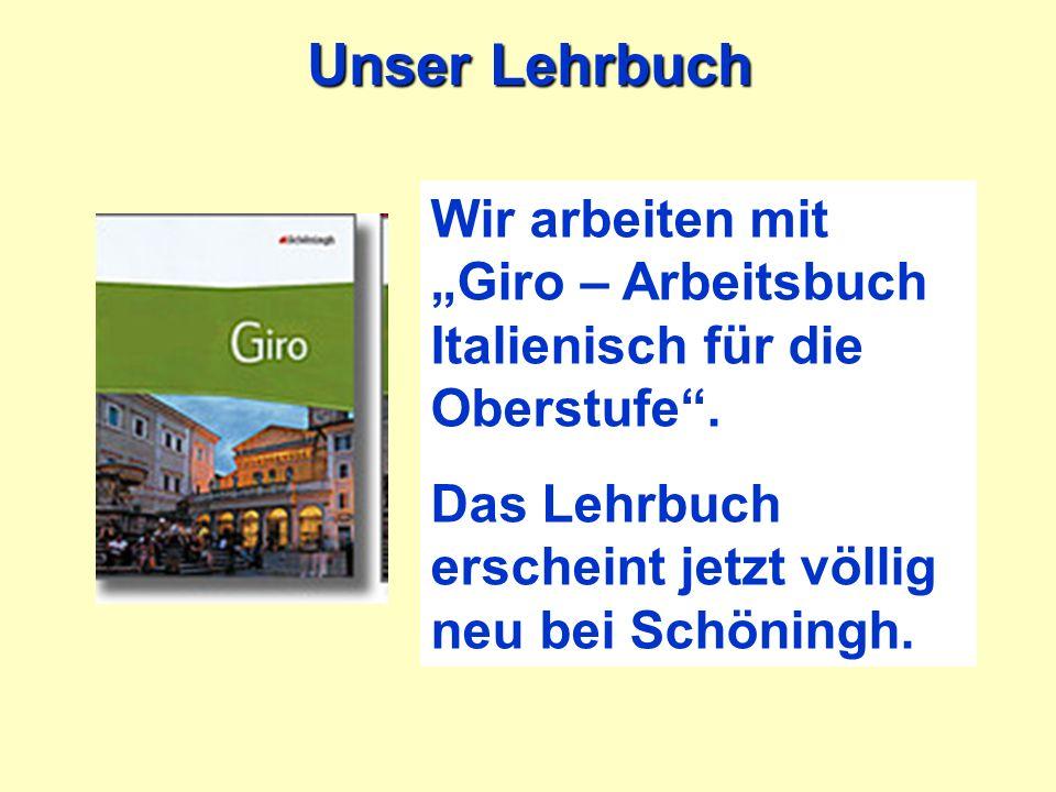 Unser Lehrbuch Wir arbeiten mit Giro – Arbeitsbuch Italienisch für die Oberstufe. Das Lehrbuch erscheint jetzt völlig neu bei Schöningh.