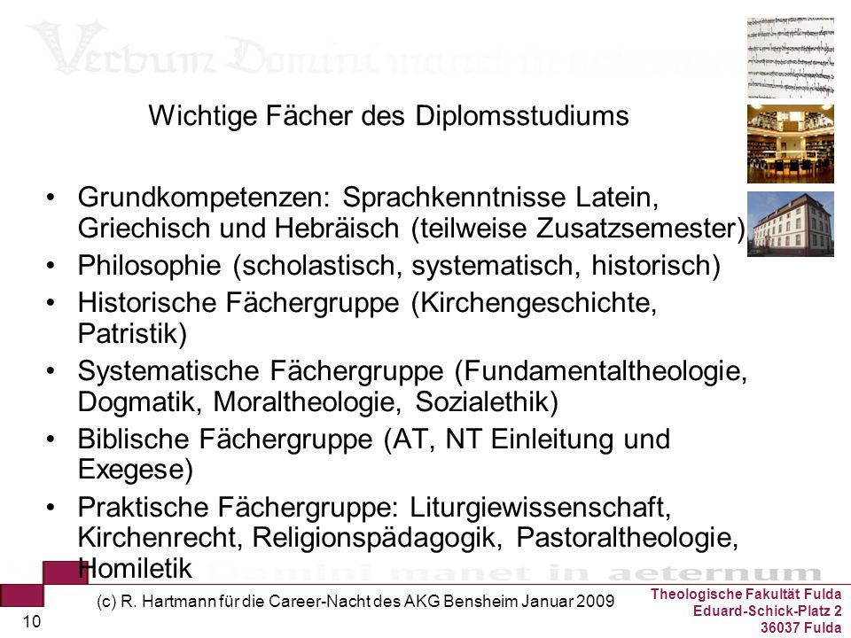 Theologische Fakultät Fulda Eduard-Schick-Platz 2 36037 Fulda (c) R. Hartmann für die Career-Nacht des AKG Bensheim Januar 2009 10 Wichtige Fächer des
