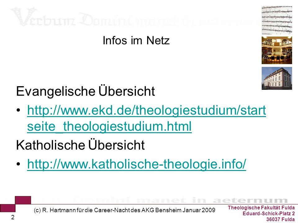 Theologische Fakultät Fulda Eduard-Schick-Platz 2 36037 Fulda (c) R. Hartmann für die Career-Nacht des AKG Bensheim Januar 2009 2 Infos im Netz Evange