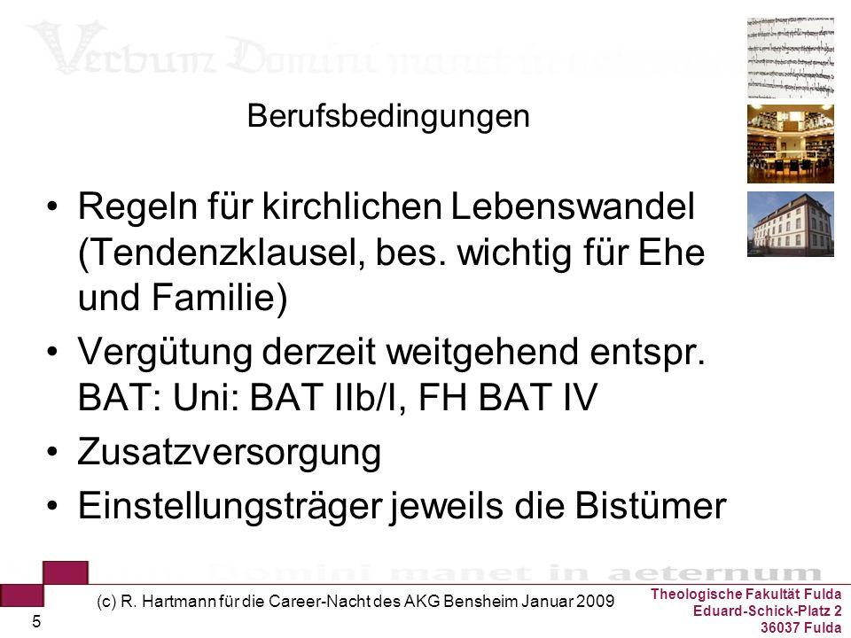 Theologische Fakultät Fulda Eduard-Schick-Platz 2 36037 Fulda (c) R. Hartmann für die Career-Nacht des AKG Bensheim Januar 2009 5 Berufsbedingungen Re