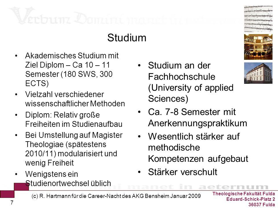 Theologische Fakultät Fulda Eduard-Schick-Platz 2 36037 Fulda (c) R. Hartmann für die Career-Nacht des AKG Bensheim Januar 2009 7 Studium Akademisches