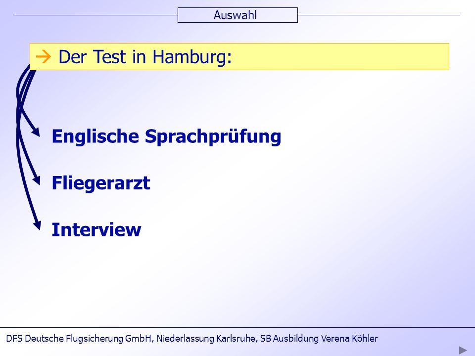 4.+5.Testtag Auswahl Englische Sprachprüfung Fliegerarzt Interview Der Test in Hamburg: DFS Deutsche Flugsicherung GmbH, Niederlassung Karlsruhe, SB A