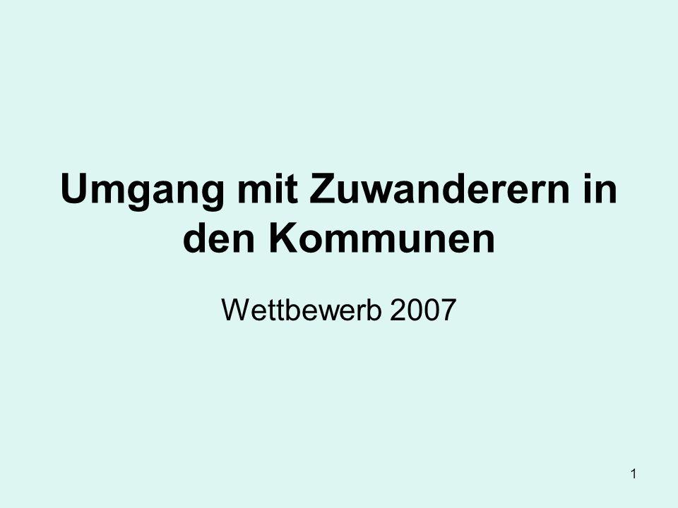 1 Umgang mit Zuwanderern in den Kommunen Wettbewerb 2007