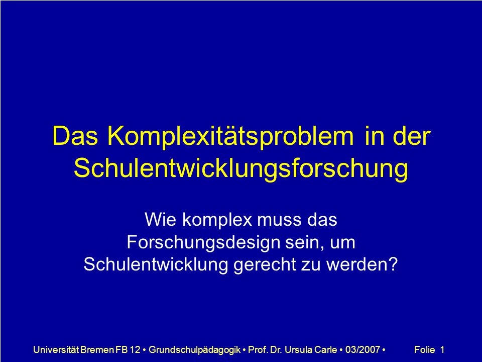 Folie 2Universität Bremen FB 12 Grundschulpädagogik Prof.