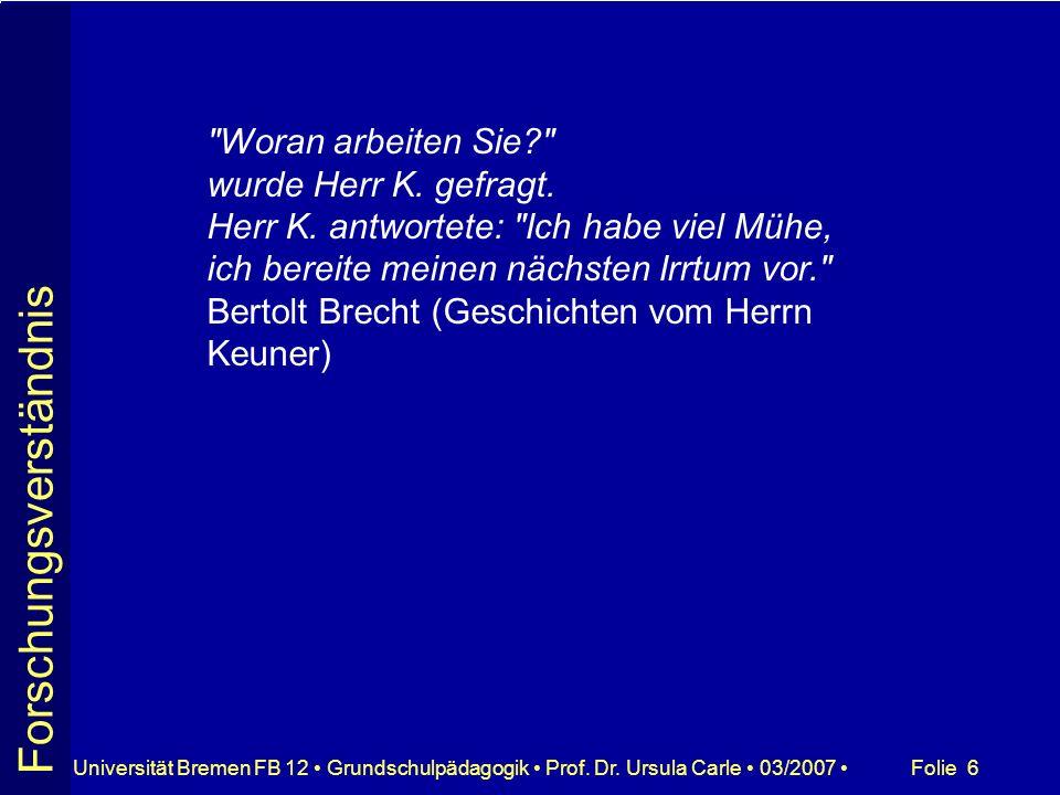 Folie 37Universität Bremen FB 12 Grundschulpädagogik Prof. Dr. Ursula Carle 03/2007
