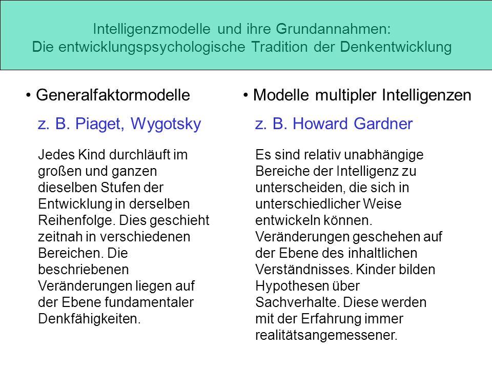 Intelligenzmodelle und ihre Grundannahmen: Die entwicklungspsychologische Tradition der Denkentwicklung GeneralfaktormodelleModelle multipler Intellig