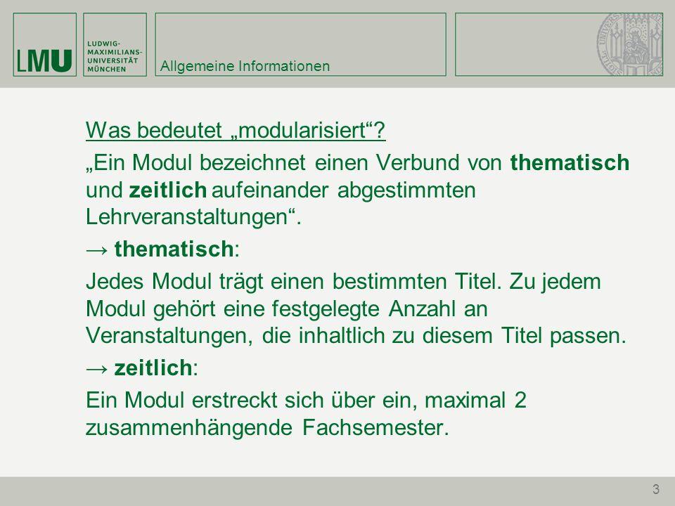 3 Allgemeine Informationen Was bedeutet modularisiert? Ein Modul bezeichnet einen Verbund von thematisch und zeitlich aufeinander abgestimmten Lehrver