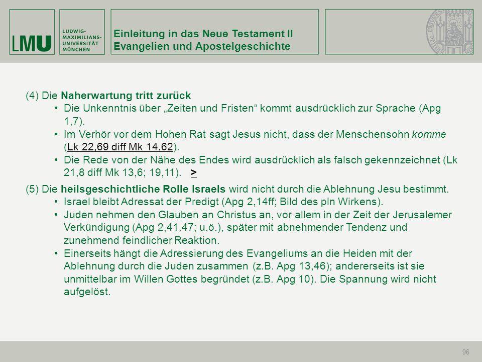 Einleitung in das Neue Testament II Evangelien und Apostelgeschichte 96 (4) Die Naherwartung tritt zurück Die Unkenntnis über Zeiten und Fristen kommt