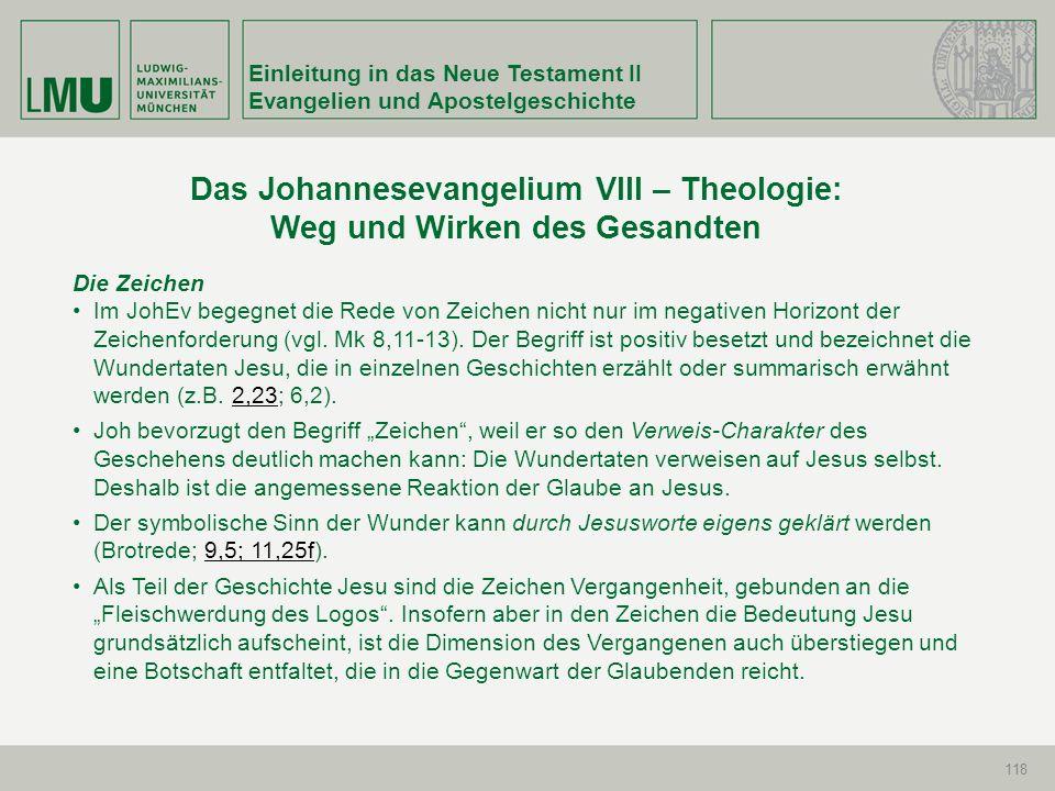 Einleitung in das Neue Testament II Evangelien und Apostelgeschichte 118 Die Zeichen Im JohEv begegnet die Rede von Zeichen nicht nur im negativen Hor