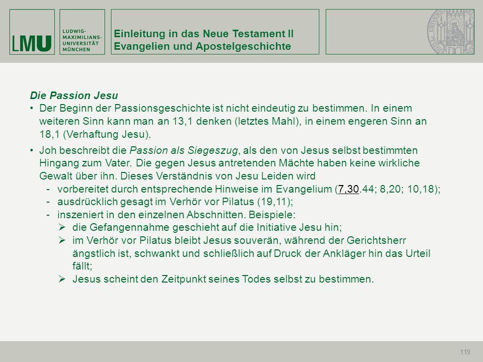 Einleitung in das Neue Testament II Evangelien und Apostelgeschichte 119 Die Passion Jesu Der Beginn der Passionsgeschichte ist nicht eindeutig zu bes
