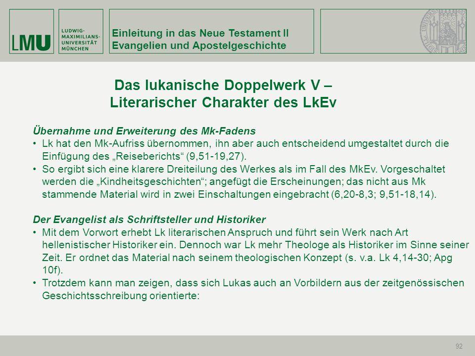 Einleitung in das Neue Testament II Evangelien und Apostelgeschichte 92 Das lukanische Doppelwerk V – Literarischer Charakter des LkEv Übernahme und E