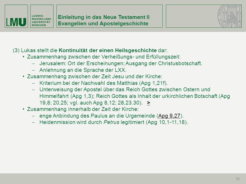 Einleitung in das Neue Testament II Evangelien und Apostelgeschichte 95 (3) Lukas stellt die Kontinuität der einen Heilsgeschichte dar: Zusammenhang z