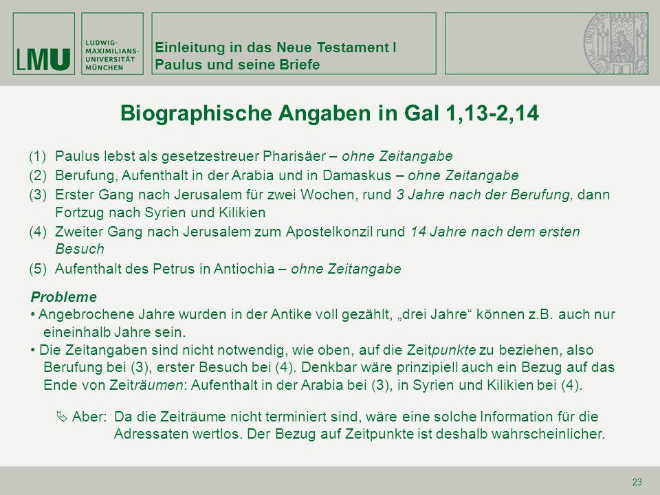 23 Biographische Angaben in Gal 1,13-2,14 Einleitung in das Neue Testament I Paulus und seine Briefe ( 1) Paulus lebst als gesetzestreuer Pharisäer –