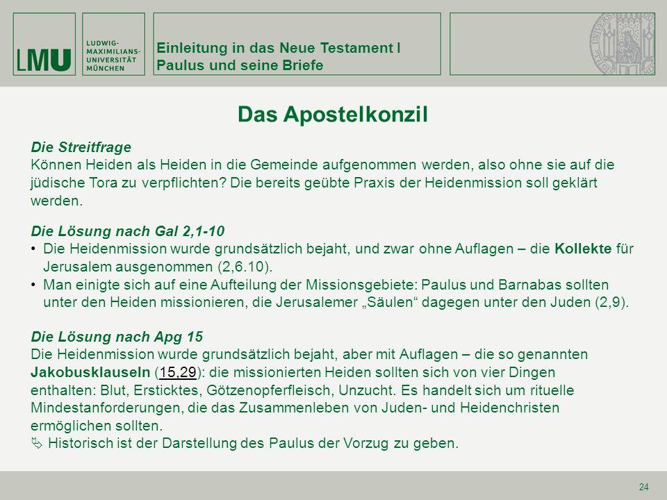 24 Das Apostelkonzil Einleitung in das Neue Testament I Paulus und seine Briefe Die Streitfrage Können Heiden als Heiden in die Gemeinde aufgenommen w