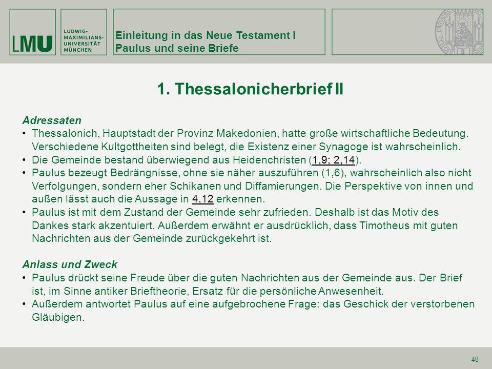 Einleitung in das Neue Testament I Paulus und seine Briefe 48 1. Thessalonicherbrief II Adressaten Thessalonich, Hauptstadt der Provinz Makedonien, ha
