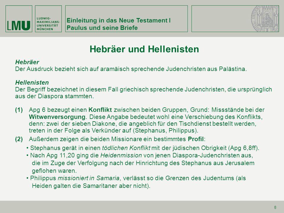 Einleitung in das Neue Testament I Paulus und seine Briefe 8 Hebräer und Hellenisten Hebräer Der Ausdruck bezieht sich auf aramäisch sprechende Judenc