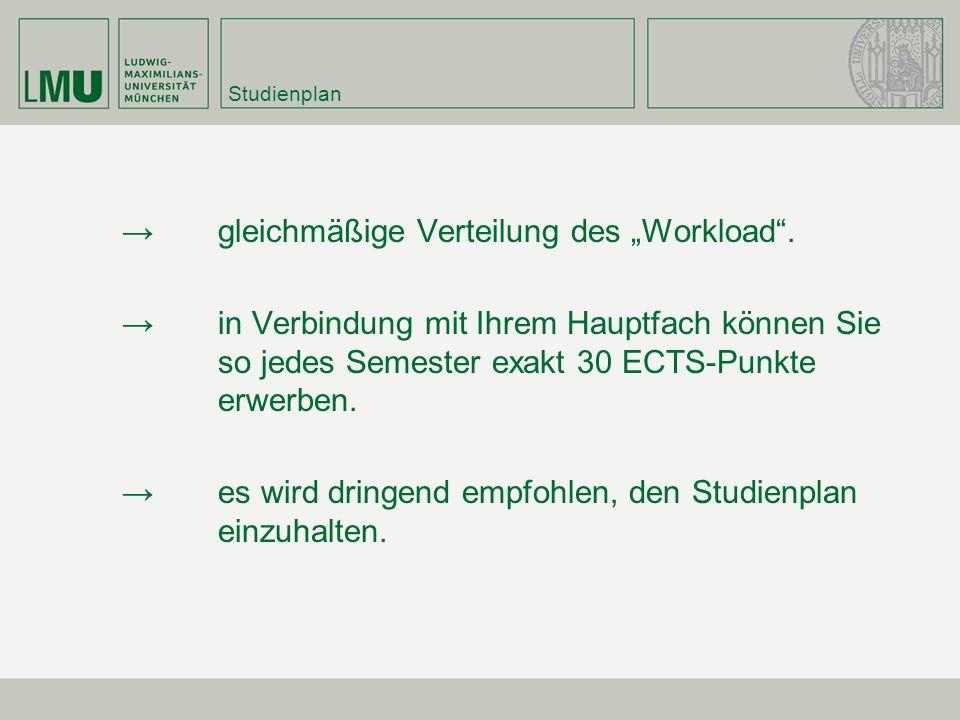 Studienplan gleichmäßige Verteilung des Workload. in Verbindung mit Ihrem Hauptfach können Sie so jedes Semester exakt 30 ECTS-Punkte erwerben. es wir