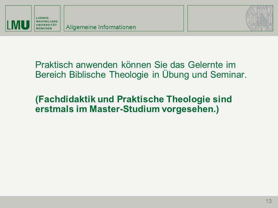 Allgemeine Informationen Praktisch anwenden können Sie das Gelernte im Bereich Biblische Theologie in Übung und Seminar. (Fachdidaktik und Praktische