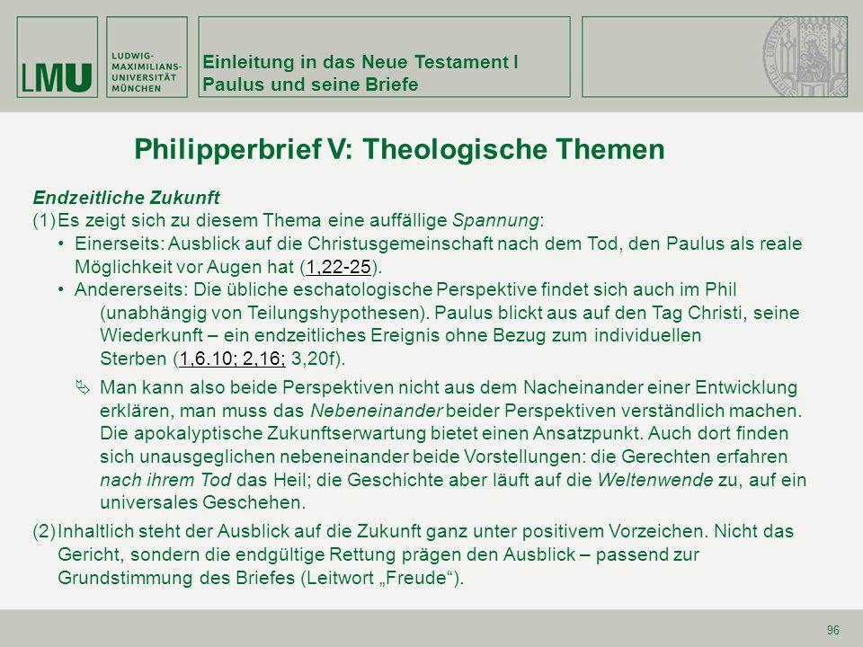 Einleitung in das Neue Testament I Paulus und seine Briefe 96 Endzeitliche Zukunft (1)Es zeigt sich zu diesem Thema eine auffällige Spannung: Einersei