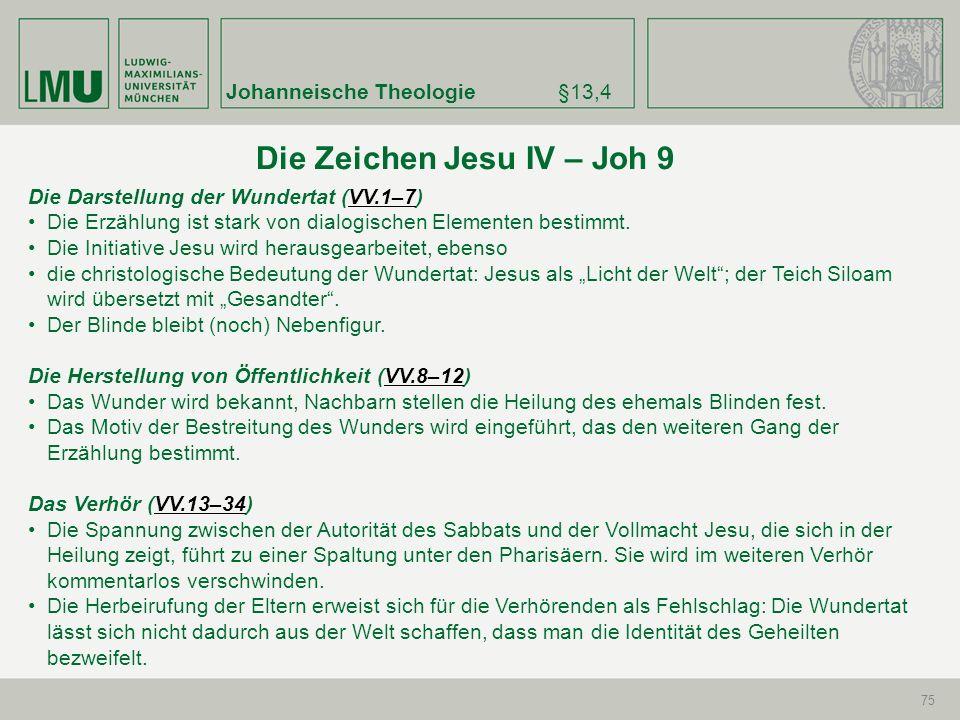 Johanneische Theologie§13,4 75 Die Darstellung der Wundertat (VV.1–7)VV.1–7 Die Erzählung ist stark von dialogischen Elementen bestimmt. Die Initiativ