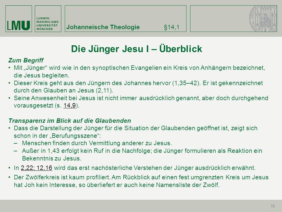 Johanneische Theologie§14,1 78 Zum Begriff Mit Jünger wird wie in den synoptischen Evangelien ein Kreis von Anhängern bezeichnet, die Jesus begleiten.